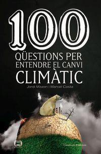 100 Questions Per Entendre El Canvi Climatic - Jordi Mazon / Marcel Costa