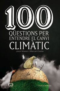100 QUESTIONS PER ENTENDRE EL CANVI CLIMATIC