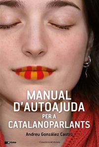Manual D'autoajuda Per A Catalanoparlants - Andreu Gonzalez Castro