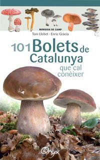 101 BOLETS DE CATALUNYA - QUE CAL CONEIXER