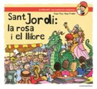 Sant Jordi: La Rosa I El Llibre - Roger Roig Cesar