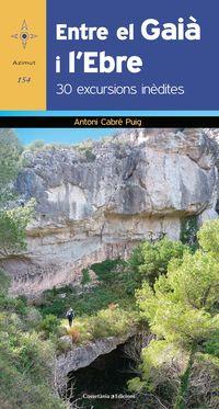 Entre El Gaia I L'ebre - 30 Excursions InŠdites - Antoni Cabre Puig