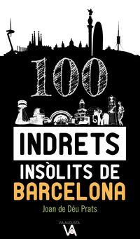 100 Indrets Insolits De Barcelona - Joan De Deu Prats