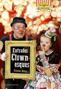 Entrades Clownesques - Tristan Remy