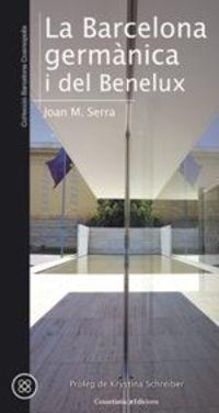 La barcelona germanica i del benelux - Joan M. Serra