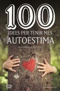 100 Idees Per Tenir Mes Autoestima - Eva Mengual Alexandri