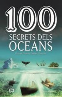 100 Secrets Dels Oceans - Daniel Closa / Esther Garces