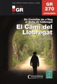 Gr 270 - El Cami Del Llobregat - Pol Huguet / Ferran Pujol