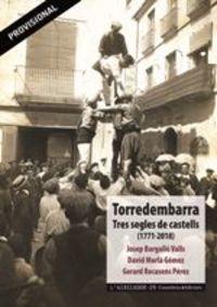 Torredembarra, Tres Segles De Castells (1771-2018) - Josep Bargallo Valls / David Morla Gomez / Gerard Recasens Perez