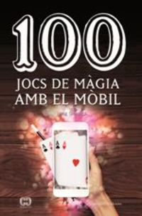 100 Trucs Per Sorpendre Amb El Mobil - Mag Gerard