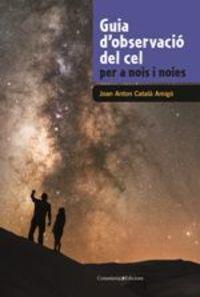 guia d'observacio del cel per a nois i noies - Joan Anton Catala Amigo