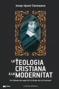 La teologia cristiana a la modernitat - Josep Ignasi Saranyana Closa