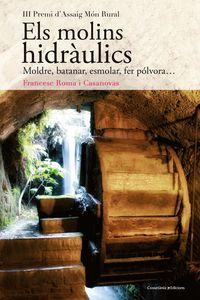 Molins Hidraulics, Els (premi D'assaig Mon Rural) - Francesc Roma I Casanovas