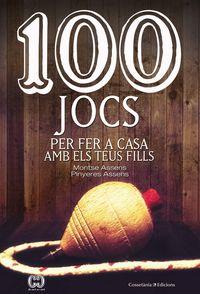 100 Jocs Per Fer A Casa Amb Els Teus Fills - Montse Assens Borda / Pinyeres Assens Borda