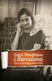 Entre Montblanc I Barcelona - Diari D'una Senyoreta De 1918 - Rosa Maria Gil / Enric Prat / Pep Vila
