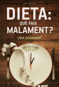 Dieta : Que Faig Malament? - Lidia Casademont I Surrell