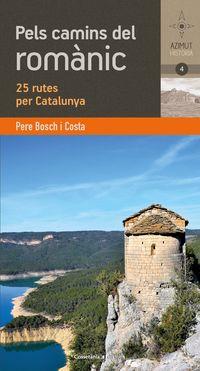 PELS CAMINS DEL ROMANIC CATALA - 25 RUTES PER CATALUNYA
