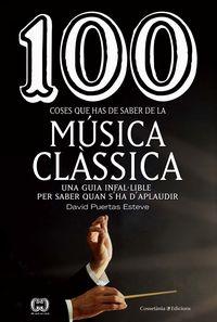 100 Coses Que Has De Saber De La Musica Classica - David Puertas Esteve