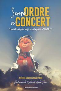 Sense Ordre Ni Concert - La Vostra Alegria, Ningu No Us La Prendra (jn 16, 22) - Mossen Josep Pascual Palau