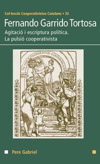 FERNANDO GARRIDO TORTOSA - AGITACIO I ESCRIPTURA POLITICA - LA PULSIO COOPERATIVISTA