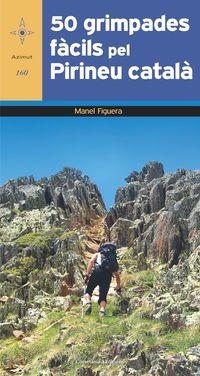 50 Grimpades Facils Pel Pirineu Catala - Manel Figuera I Abadal
