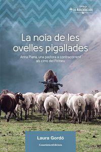 NOIA DE LES OVELLES PIGALLADES, LA - ANNA PLANA, UNA PASTORA A CONTRACORRENT ALS CIMS DEL PIRINEU