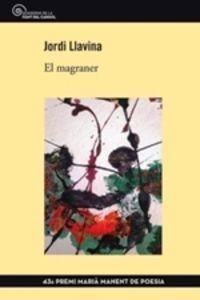 Magraner, El (premi Maria Manent De Poesia 2019) - Jordi Llavina