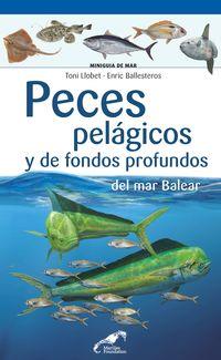 Peces Pelagicos Y De Fondos Profundos Del Mar Balear - Toni Llobet François / Enric Ballesteros Sagarra