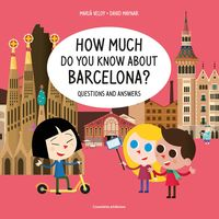 HOW MUCH DO YOU KNOW ABOUT BARCELONA? - QUESTIONS AND ANSWERS