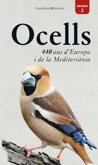 OCELLS - 440 AUS D'EUROPA I DE LA MEDITERRANIA