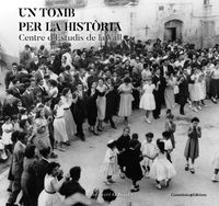 TOMB PER LA HISTORIA, UN - CENTRE D'ESTUDIS DE LA VALL