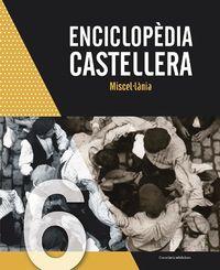 ENCICLOPEDIA CASTELLERA - MISCELLANIA
