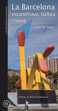 Baltica I Russa, La barcelona escandinava - Joan M. Serra