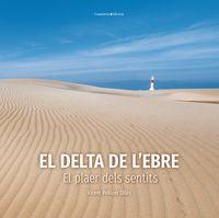 DELTA DE L'EBRE, EL - EL PLAER DELS SENTITS
