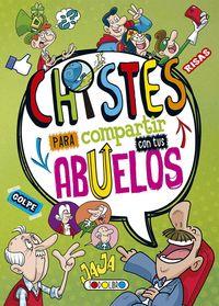 CHISTES PARA COMPARTIR CON LOS ABUELOS (T3069005)