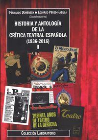 HISTORIA Y ANTOLOGIA DE LA CRITICA TEATRAL ESPAÑOLA (1936-2016)