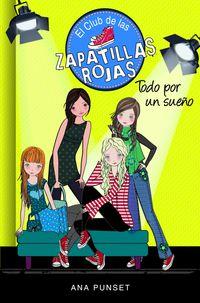 Club De Las Zapatillas Rojas 3 - Todo Por Un Sueño - Ana Punset