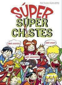 super superchistes - Pau Clua Sarro / Alex Lopez Lopez