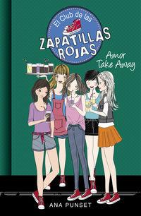 Club De Las Zapatillas Rojas 9 - Amor Take Away - Ana Punset / Paula Gonzalez