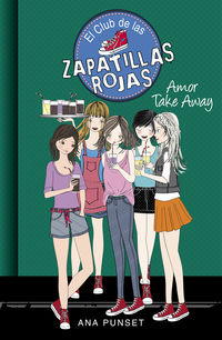 Club De Las Zapatillas Rojas 9 - Amor Take Away - Ana Punset / Paula Gonzalez