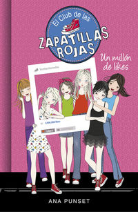 Club De Las Zapatillas Rojas 12 - Un Millon De Likes - Ana Punset