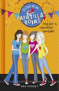 Club De Las Zapatillas Rojas 13 - Hoy Por Ti, ¡tomorrow Tambien! - Ana Punset