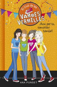 Club De Les Vambes Vermelles 13 - Avui Per Tu, Tomorrow Tambe! - Ana Punset