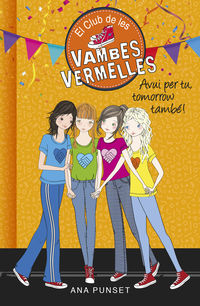 CLUB DE LES VAMBES VERMELLES 13 - AVUI PER TU, TOMORROW TAMBE!