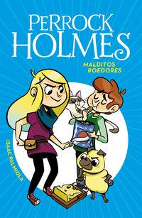 Perrock Holmes 8 - Malditos Roedores - Isaac Palmiola