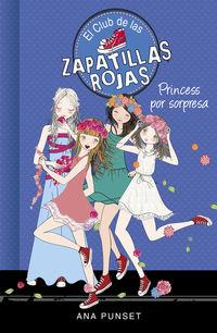 Club De Las Zapatillas Rojas 14 - Princess Por Sorpresa - Ana Punset