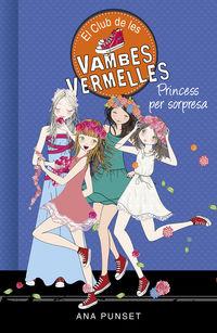CLUB DE LES VAMBES VERMELLES 14 - PRINCESS PER SORPRESA