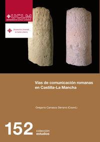 vias de comunicacion romanas en castilla la mancha - Gregorio Carrasco Serrano