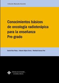 Conocimientos Basicos De Oncologia Radioterapica Para La Enseñanza Pre-Grado - Daniel Rizo Potau / Alberto Najera Lopez / Meritxell Arenas Prat