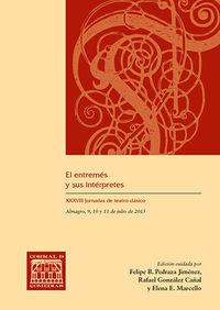 ENTREMES Y SUS INTERPRETES, EL (XXXVIII JORNADAS DE TEATRO CLASICO)